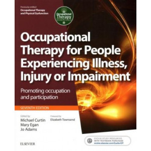 Occupational Therapy for People Experiencing Illness, Injury or Impairment: Promoting occupation and participation 7E