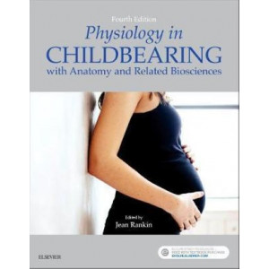 Physiology in Childbearing: with Anatomy and Related Biosciences 4 Rev. Ed.