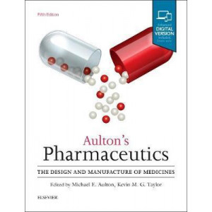 Aulton's Pharmaceutics: The Design and Manufacture of Medicines (5th Revised ed)