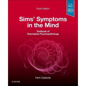 Sims' Symptoms in the Mind: Textbook of Descriptive Psychopathology (6th Revised edition, 2018)