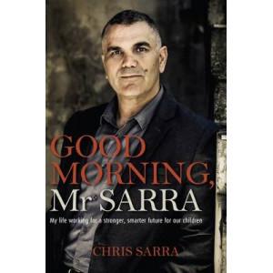Good Morning Mr Sarra : Memoir