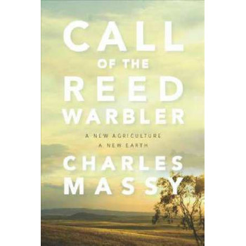 Call of the Reed Warbler: A New Agriculture - A New Earth