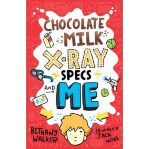 Chocolate Milk, X-Ray Specs & Me!