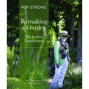 Remaking a Garden : The Laskett Transformed