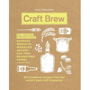 Craft Brew: 50 Homebrew Recipes from the World's Best Craft Breweries