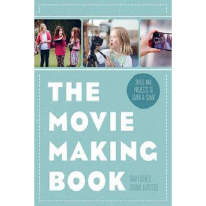 Movie Making Book: Skills and Projects to Learn and Share