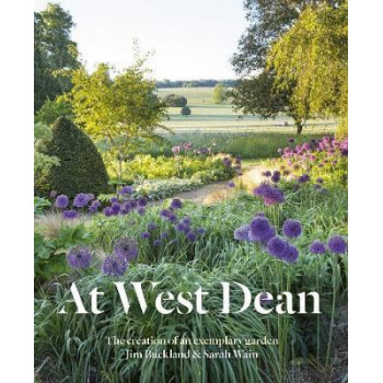 At West Dean: The Creation of an Exemplary Garden