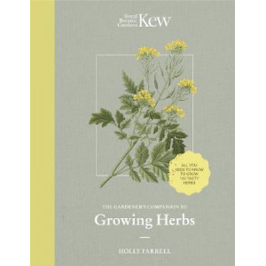 Kew Gardener's Guide to Growing Herb, The
