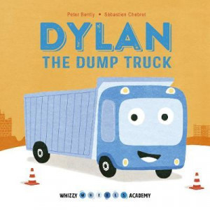Whizzy Wheels Academy: Dylan the Dump Truck