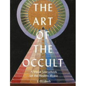 Art of the Occult: A Visual Sourcebook for the Modern Mystic, The