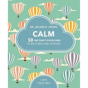 Calm: 50 mindfulness exercises to de-stress wherever you are