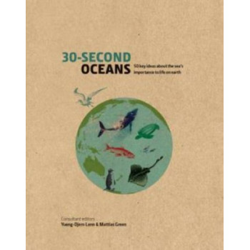 30-Second Oceans: 50 key ideas about the sea's importance to life on earth