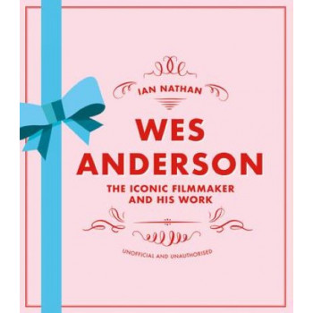 Wes Anderson: The Iconic Filmmaker and his Work