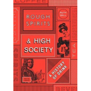 Rough Spirits & High Society: The Culture of Drink