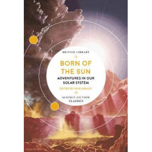 Born of the Sun: Adventures in Our Solar System