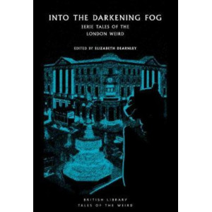 Into the London Fog: Eerie Tales from the Weird City
