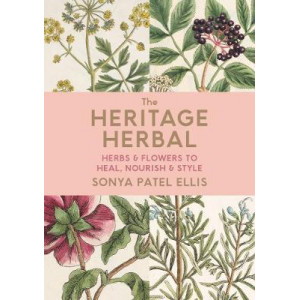 Heritage Herbal: Recipes & Remedies for Modern Living