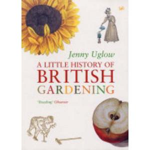 Little History of British Gardening, A