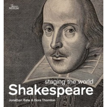 Shakespeare : Staging the World