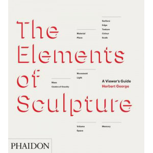 Elements of Sculpture: A Viewer's Guide