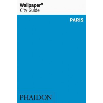 Wallpaper* City Guide Paris: 2016