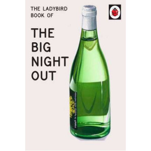 Ladybird Book of The Big Night Out (Ladybird for Grown-Ups)