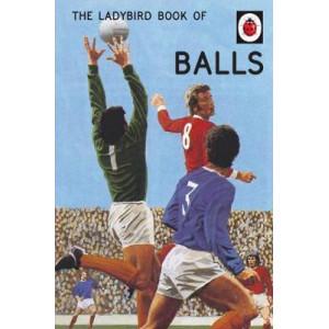 Ladybird Book of Balls (Ladybirds for Grown-Ups)