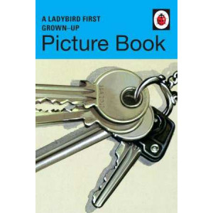 Ladybird First Grown-Up Picture Book (Ladybirds for Grown-Ups)