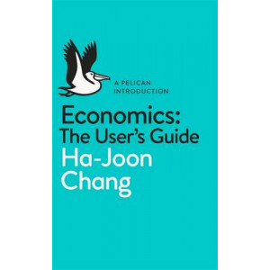 Economics: The User's Guide: A Pelican Introduction