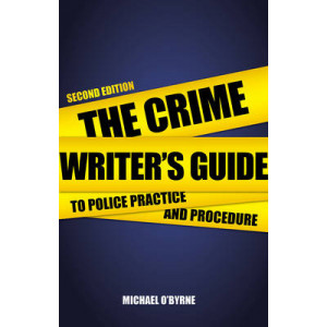 Crime Writer's Guide to Police Practice and Procedure