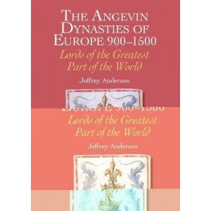 Angevin Dynasties of Europe 900-1500, The