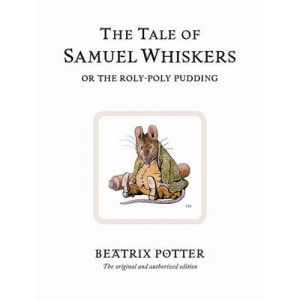 Tale of Samuel Whiskers, or the Roly-poly Pudding