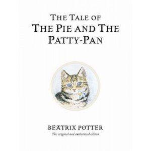 Tale of the Pie and the Patty-pan: Beatrix Potter #7