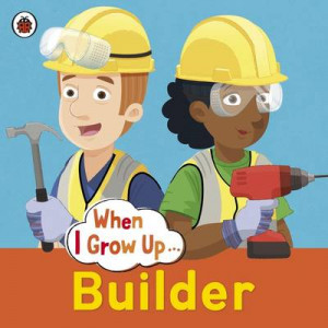 When I Grow Up: Builder