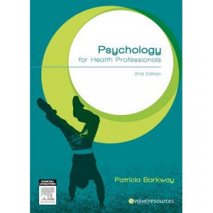 Psychology for Health Professionals 2nd Revised Ed