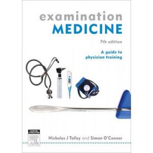 Examination Medicine: A Guide to Physician Training 7E