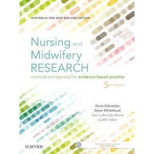 Nursing and Midwifery Research: Methods and Appraisal for Evidence Based Practice 5E