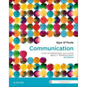 Communication: Core Interpersonal Skills for Health Professionals 3E