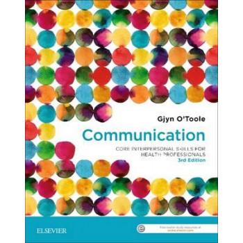 Communication: Core Interpersonal Skills for Health Professionals 3E