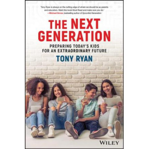 Next Generation: Preparing Today's Kids For An Extraordinary Future