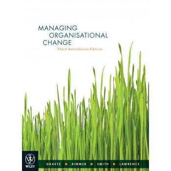 Managing Organisational Change Third Australasian Edition Black & White Print On Demand