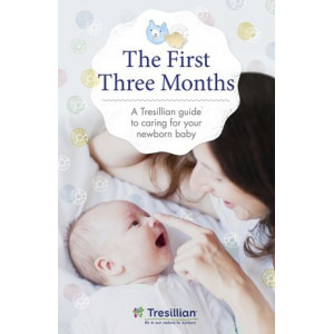 First Three Months:  Tresillian guide to caring for your newborn baby from Australia's most trusted support network