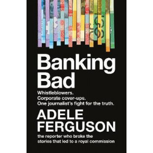 Banking Bad: How Corporate Greed and Broken Governance Failed Australia