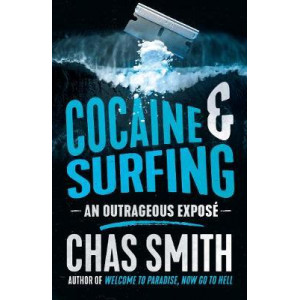 Cocaine and Surfing: An outrageous expose