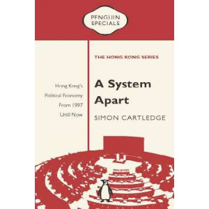 System Apart: Hong Kong's Political Economy from 1997 till Now: Penguin Specials