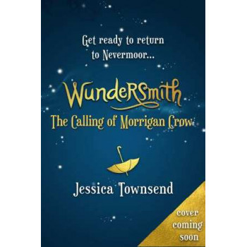 Wundersmith: The Calling of Morrigan Crow (Nevermoor #2)