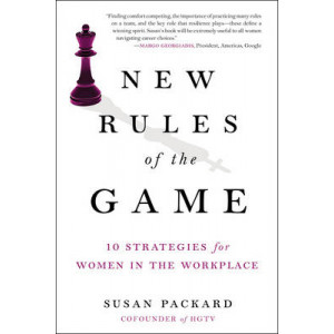 New Rules of the Game: 10 Stretegies for Women in the Workplace