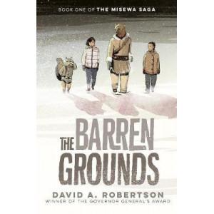 Barren Grounds, The: The Misewa Saga, Book One