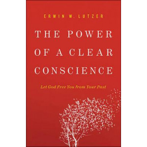 Power of a Clear Conscience: Let God Free You from Your Past