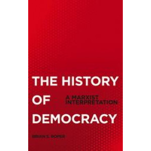History of Democracy: A Marxist Interpretation